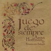 Anna Hoffman & Romancero Sefardi  «Juego de Siempre» (2013)