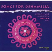 Kasyna ‎– Songs For Dshamilja - Traditional music of Kazakhstan (1997)