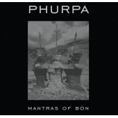 Phurpa - Mantras Of Bön (feat. Alissa Nicolai) (second edition, 2016)