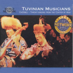 Tuva. Tuvinian Singers & Musicians: Chöömej - Throat Singing From The Center Of Asia (1993)