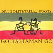 Dr.I-Bolit & Tribal Roots –  Go Rastaman Go (feat Серафим Селенге Макангила)