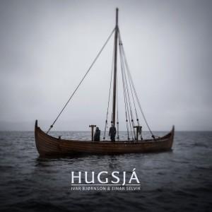 Ivar Bjørnson & Einar Selvik (Wardruna) – Hugsjá (By Norse Music, 2018)