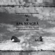 Nu & Apa Neagră – Descântecul Apei Negre / Black Water Incantation (2011)