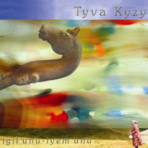 Tyva Kyzy – Igil Unu - Iyem Unu / The Igil's Voice My Mother's Voice (2008)