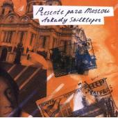 Arkady Shilkloper - Presente Para Moscow (2003)