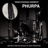 Trowo phurnag ceremony. Sacred Tibetan Music of Bon Tradition (2009)