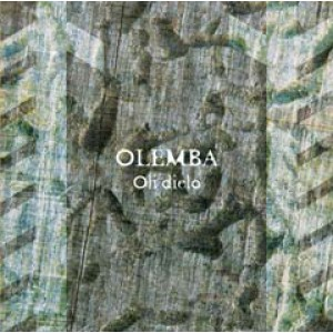 Olemba «Oli dielo» (2009)