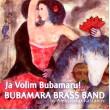 Bubamara Brass Band «Ja Volim Bubamaru!» (2014)