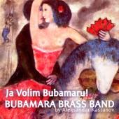 Bubamara Brass Band -- Ja Volim Bubamaru! (2014)